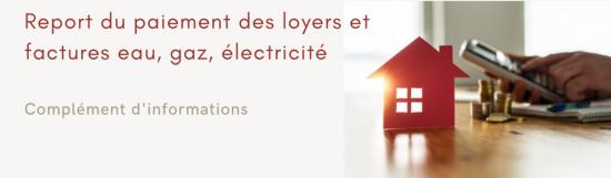 Report du paiement des loyers et factures (Eau, gaz, électricité)
